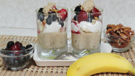 Oatmeal Parfait- Quick Healthy Breakfast