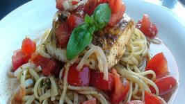 Garden Fresh Linguini with Salsa Cruda and Pan Seared Halibut