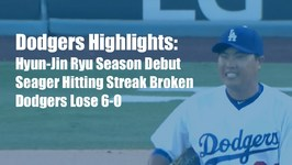 Dodgers Highlights Hyun-Jin Ryu Struggles in Dodgers 6-0 Loss vs. Padres