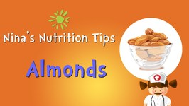 Nina's Nutrition Tips- Almonds And Its Benefits  Preschool Learning For Kids