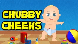 Chubby Cheeks - Popular Nursery Rhymes For Kids