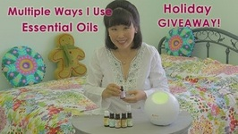Multiple Ways I Use Essential Oils and Holiday Giveaway
