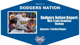 Dodgers Nation Report MLB Trade Deadline Review