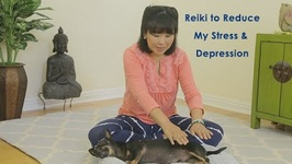 Reiki to Reduce My Stress and Depression