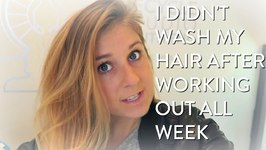 I Didn't Wash My Hair For A Week After Working Out, This Is What Happened