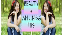 My Top 5 Beauty, Health And Wellness Tips And Secrets!