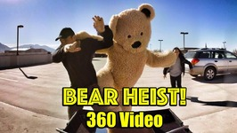 Bear Heist - 360 VR Experience