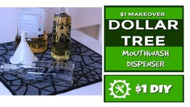 Dollar Tree  - DIY Mouthwash Dispenser