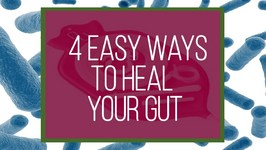 4 Easy Ways to Heal Your Gut