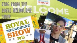 My VLOG From The Royal Melbourne Show
