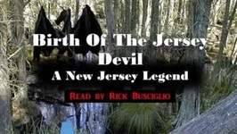 Birth Of The Jersey Devil Read By Rick Busciglio