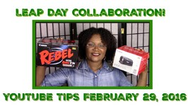 Leap Day 2016 - YouTube Tips Collaboration