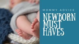 Newborn Essentials My 5 Must Have Baby Items