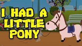I Had A Little Pony, His Name Dapple Grey - Popular Nursery Rhymes