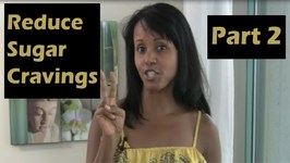 How To Stop Sugar Cravings- Part 2